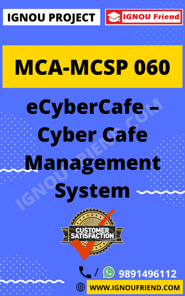 Ignou MCA MCSP-060 Complete Project, Topic - eCyberCafe - Cyber Cafe Management System