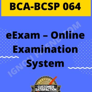 Ignou BCA BCSP-064 Synopsis Only, Topic - eExam Online Examination system