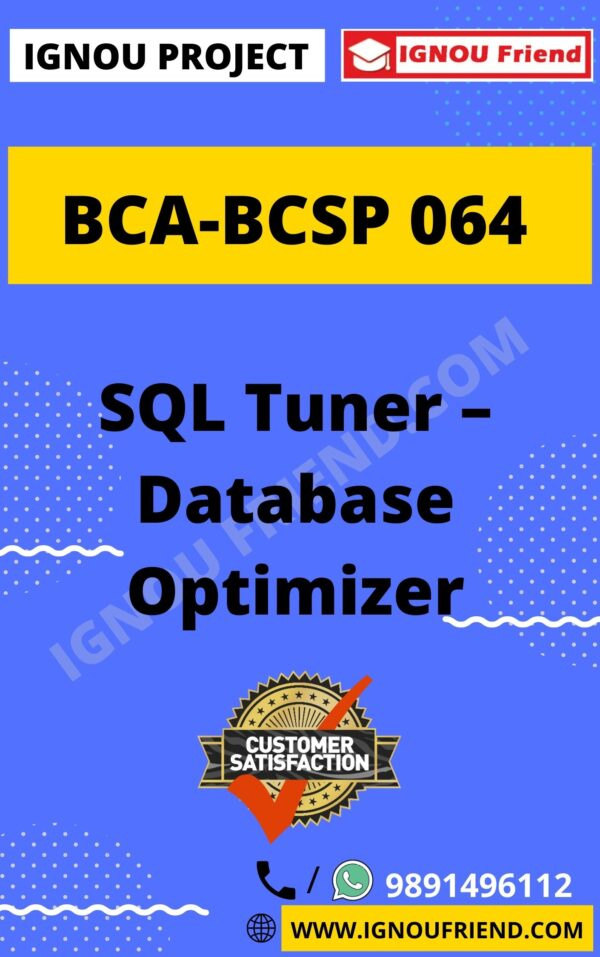 Ignou BCA BCSP-064 Complete Project, Topic - SQL Tuner - Database Optimizer, Platform-PHP, MySQL, Apache