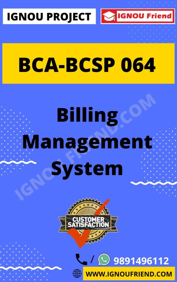 Ignou BCA BCSP-064 Complete Project, Topic - Billing Management System