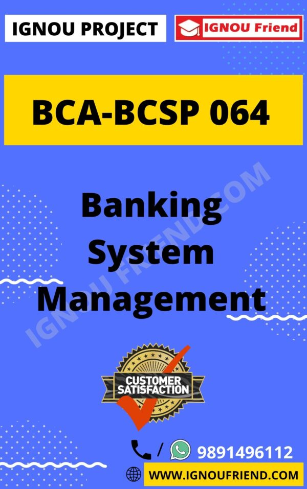 Ignou BCA BCSP-064 Synopsis Only, Topic - Banking Management System