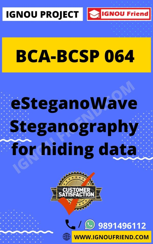 Ignou BCA BCSP-064 Complete Project, Topic - eSteganoWave Steganography for hiding data