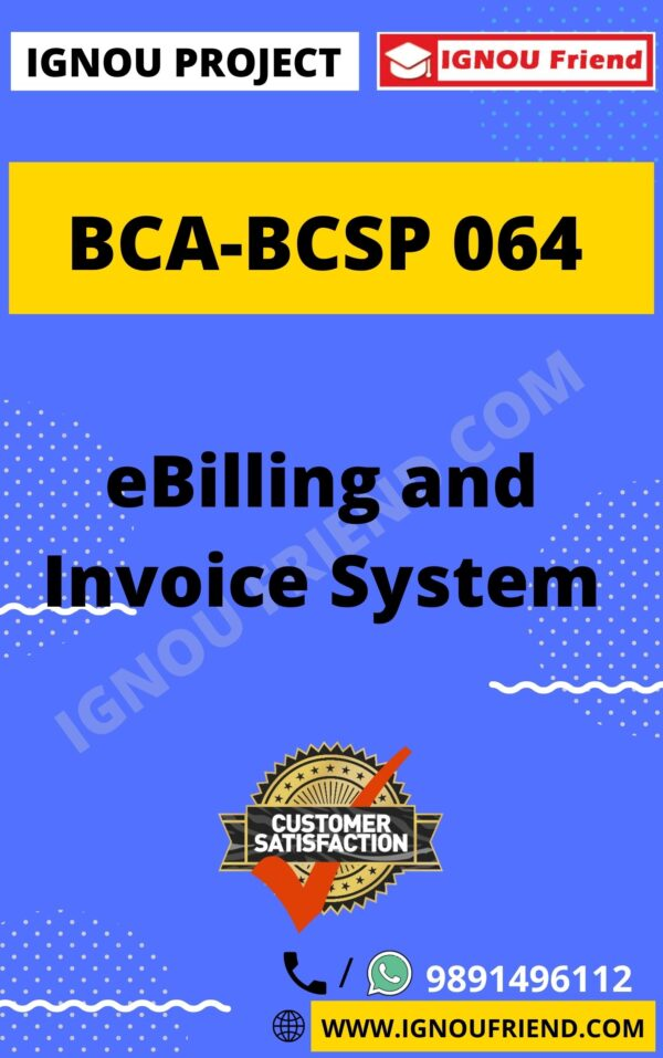 Ignou BCA BCSP-064 Complete Project, Topic - eBilling and Invoice System