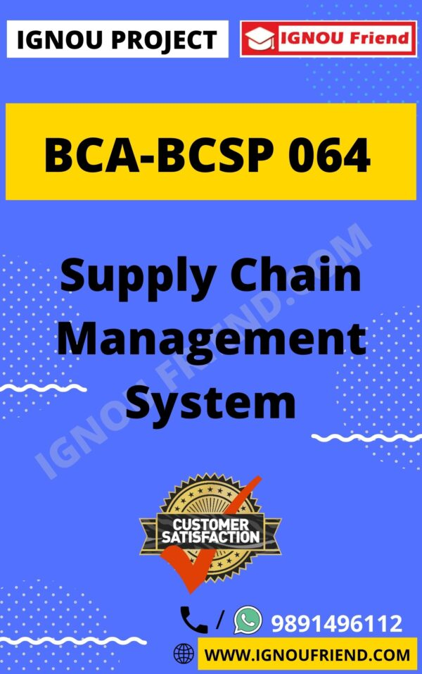 Ignou BCA BCSP-064 Complete Project, Topic - Supply Chain Management System