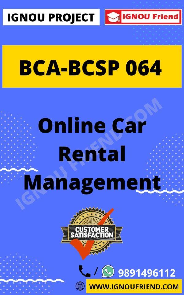 Ignou BCA BCSP-064 Complete Project, Topic - Online Car Rental Management System
