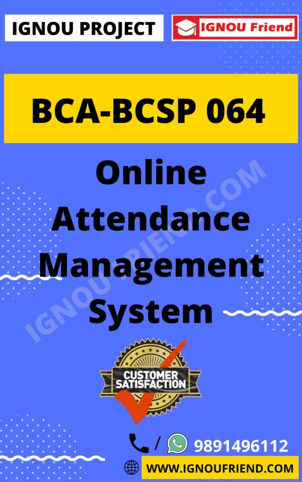Ignou BCA BCSP-064 Complete Project, Topic - Online Attendance Management System