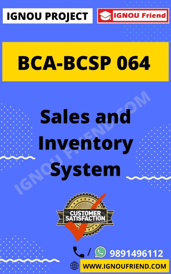 Ignou BCA BCSP-064 Complete Project, Topic - Sales and Inventory Management System