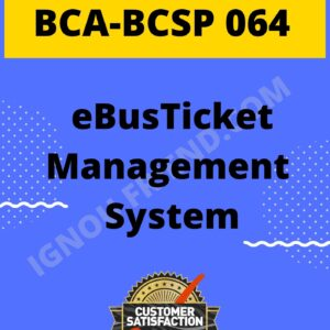 Ignou BCA BCSP-064 Complete Project, Topic - eBus Ticket Management System