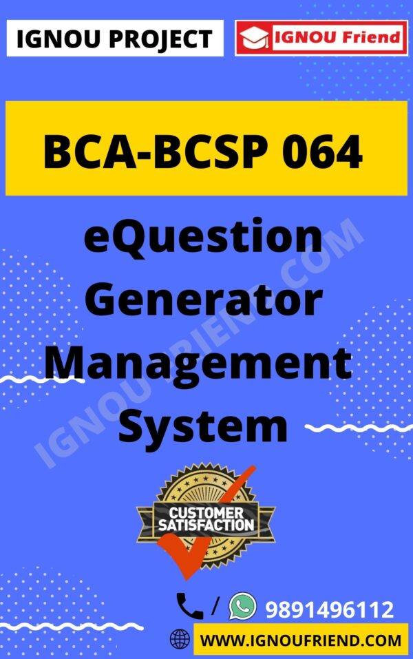 Ignou BCA BCSP-064 Complete Project, Topic - eQustion Generator Management System