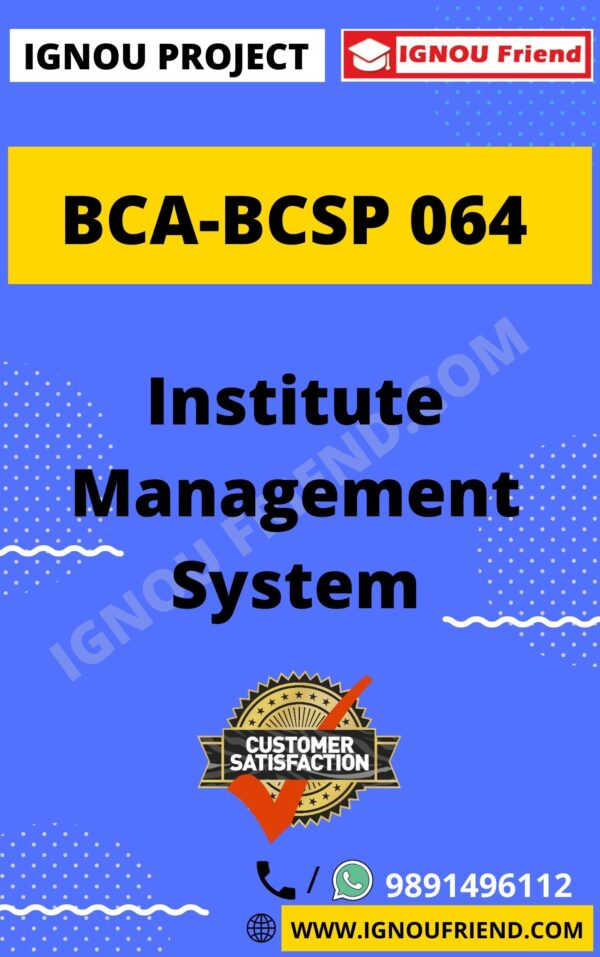 Ignou BCA BCSP-064 Synopsis Only, Topic - Institute Management System