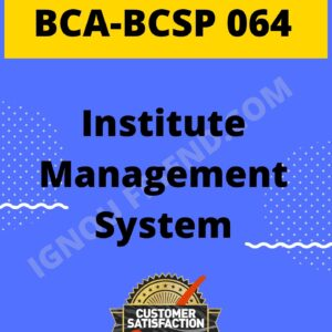 Ignou BCA BCSP-064 Complete Project, Topic - Topic - Institute Management System