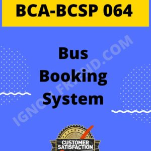 Ignou BCA BCSP-064 Complete Project, Topic - Bus Booking System