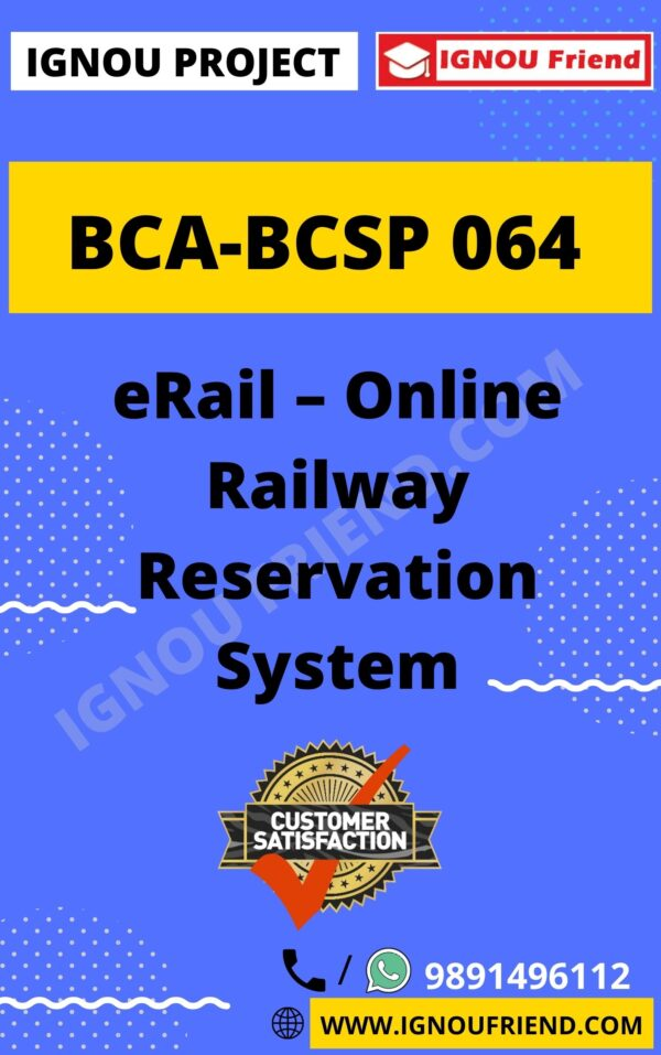 Ignou BCA BCSP-064 Complete Project, Topic - eRail- Online Reservation Management System