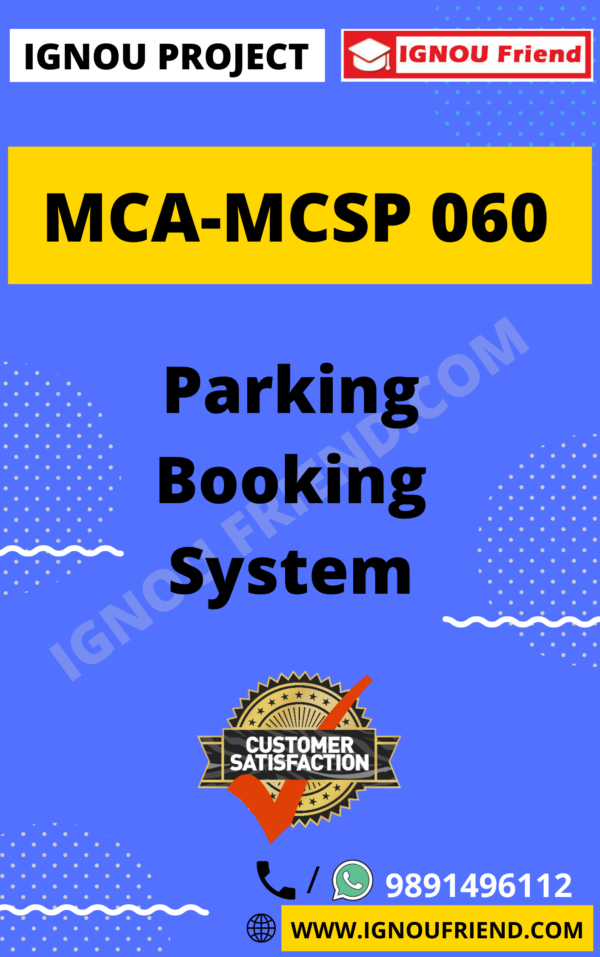 Ignou MCA MCSP-060 Complete Project, Topic - Parking Booking System