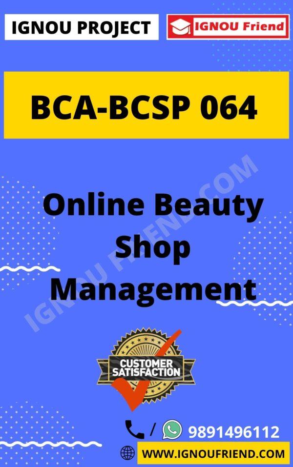 Ignou BCA BCSP-064 Complete Project, Topic - Online Beauty Shop Management System
