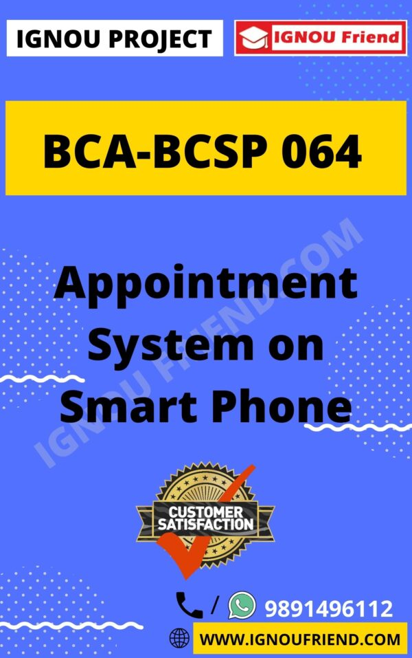 Ignou BCA BCSP-064 Complete Project, Topic - Appointment System On Smartphone