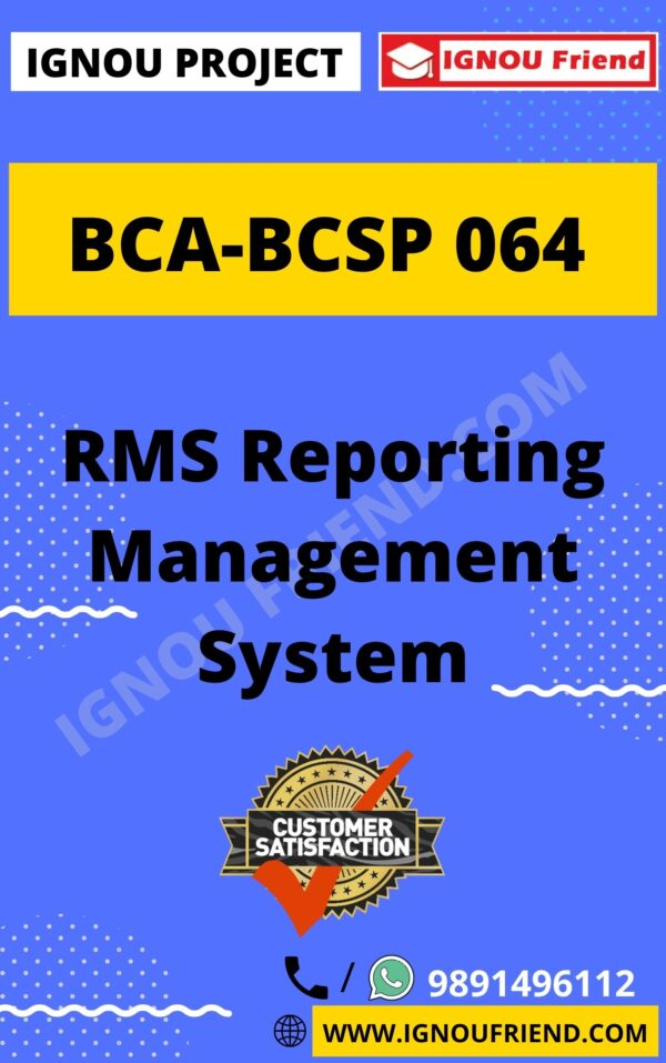 Ignou BCA BCSP-064 Complete Project, Topic - RMS Reporting Management System