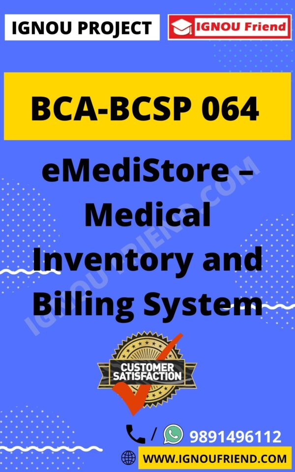 Ignou BCA BCSP-064 Complete Project, Topic - eMediStore Medical Inventory and Billing System