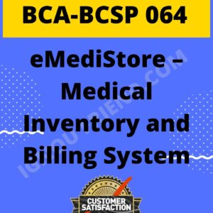 ignou-bca-bcsp064-synopsis-only- eMediStore Medical Inventory and Billing System