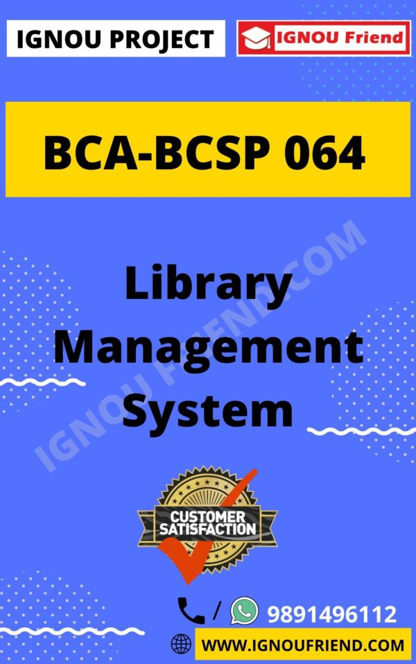 Ignou BCA BCSP-064 Complete Project, Topic- Topic- Library Management system