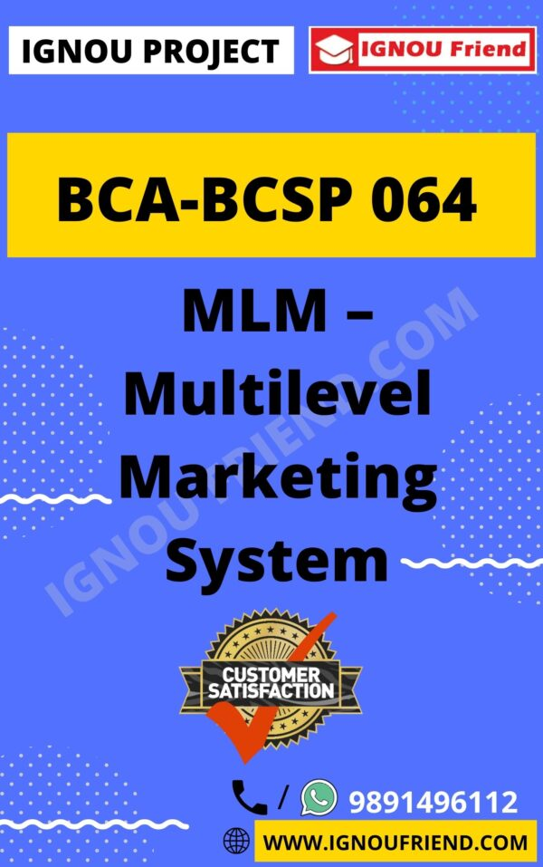 Ignou BCA BCSP-064 Complete Project, Topic- MLM-Multilevel Marketing System