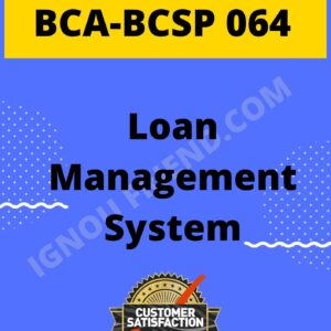 Ignou BCA BCSP-064 Complete Project, Topic- Loan Management system