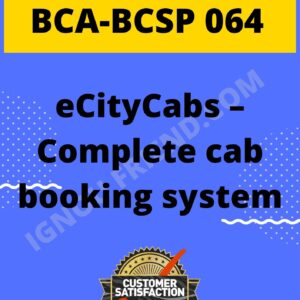 Ignou BCA BCSP-064 Complete Project, Topic - eCityCabs - Complete Cab Booking System