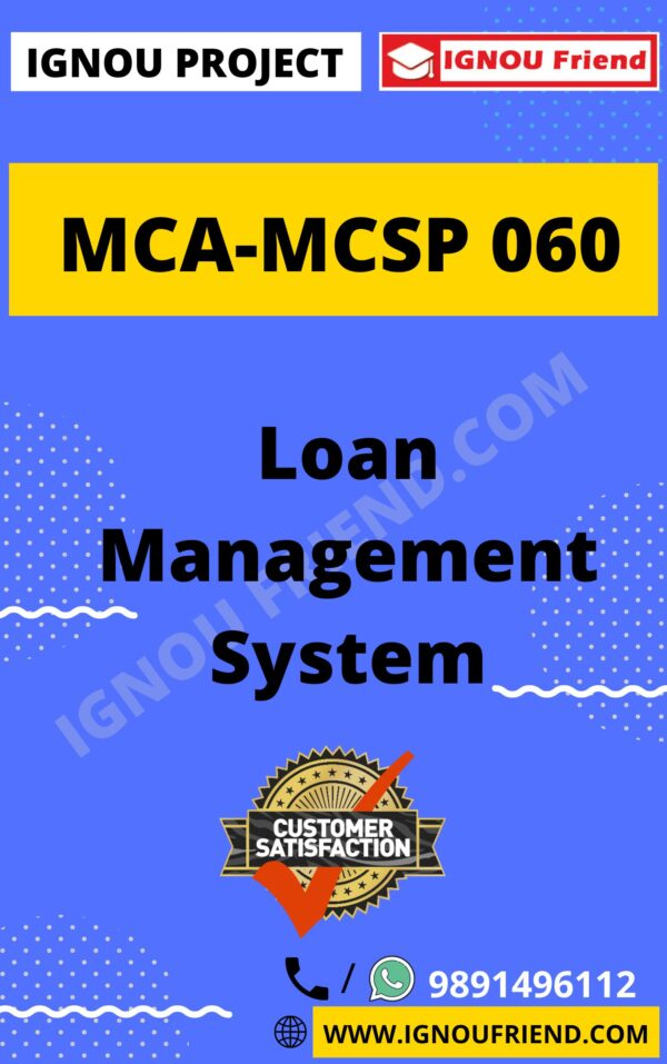 Ignou MCA MCSP-060 Complete Project, Topic - Loan Management system